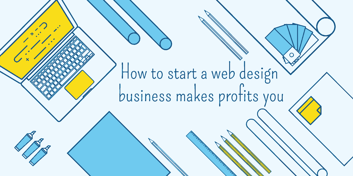 How to start a web design business makes profits you